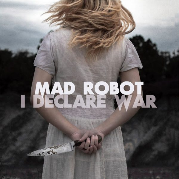 mad-robot-i-declare-war